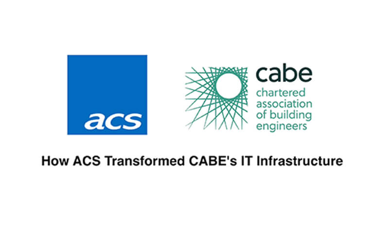 How ACS Transformed CABE's IT Infrastructure | ACS 365